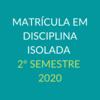 Inscrições para Disciplina Isolada no 2º semestre de 2020